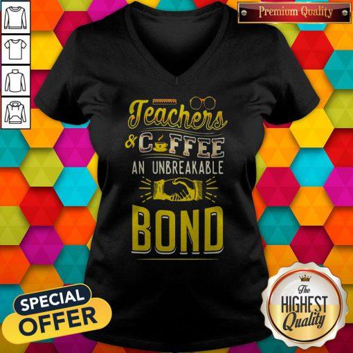Teachers And Coffee An Unbreakable Bond V-neck
