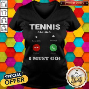 Tennis Calling I Must Go V-neck