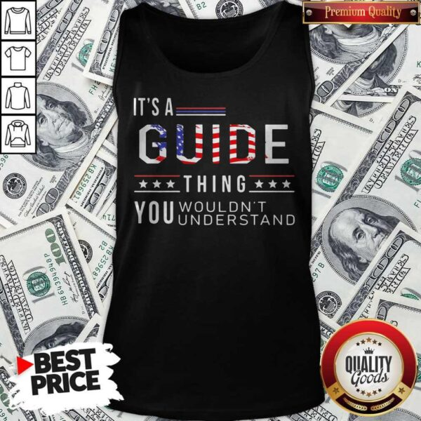 Independence Day Its A Guide Thing You Wouldnt Understand Tank Top