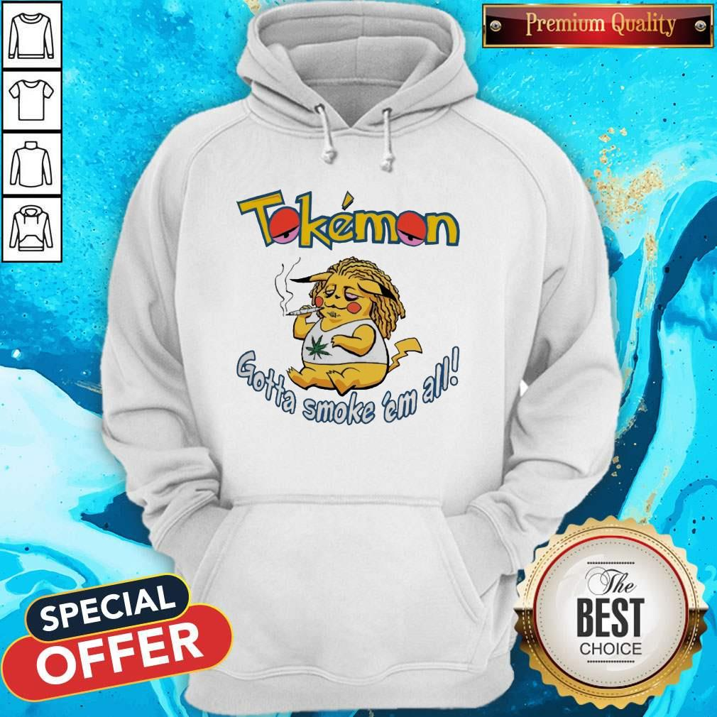 Tokemon Gotta Smoke 'Em All Hoodie