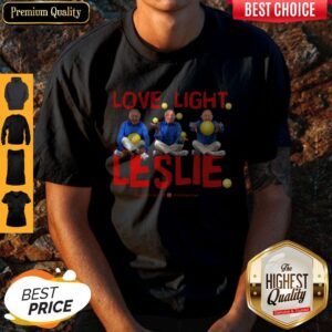 Top Love Light Leslie Jordan Shirt