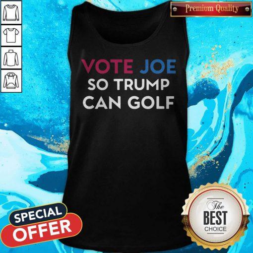 Vote Joe So Trump Can Golf Tank Top