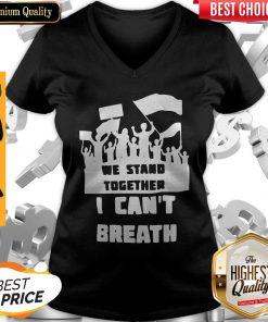 We Stand Together I Can't Breathe V-neck