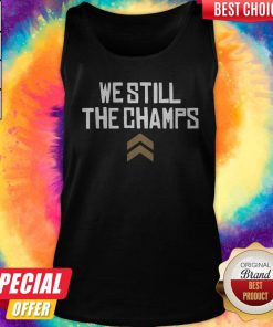 We Still The Champs Tank Top