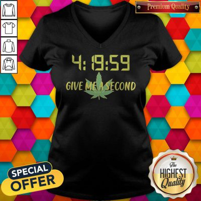 Weed 4 19 59 Give Me A Second V-neck