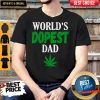 Worlds Dopest Dad Weed Marijuana Cannabis Leaf Shirt
