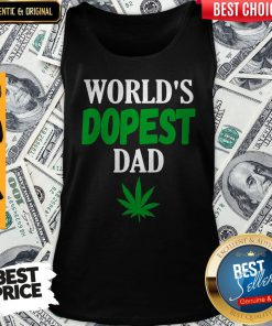 Worlds Dopest Dad Weed Marijuana Cannabis Leaf Tank Top