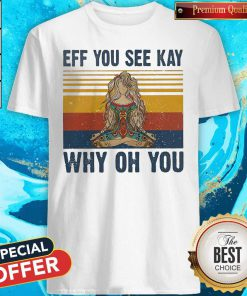 Yoga Eff You See Kay Why Oh You Vintage Tattooed Womens Shirt