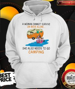 A Woman Cannot Survive On Wine Alone She Also Needs To Go Camping Hoodie