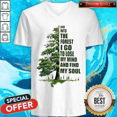 And Into The Forest I Go To Lose My Mind And Find My Soul V-neck