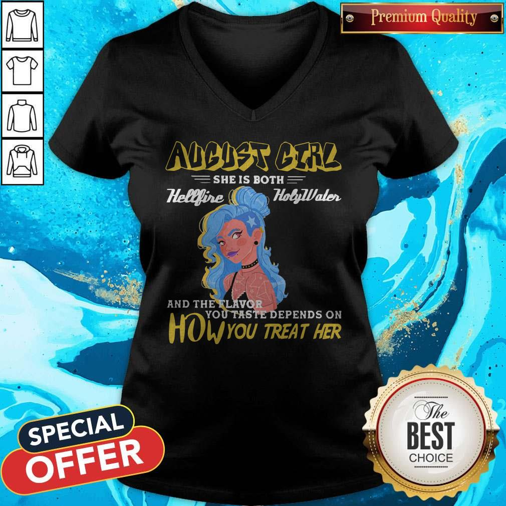 August Girl She Is Both Hellfire Holywater And The Flavor You Taste Depends On How You Treat Her V-neck