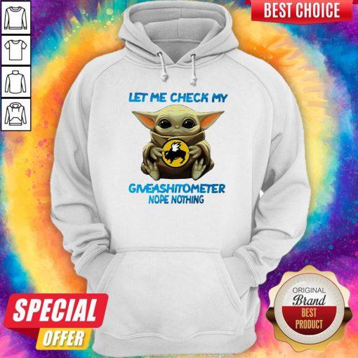 Baby Yoda Hug Buffalo Wild Wings Let Me Check My Giveashitometer Nope Nothing Hoodie