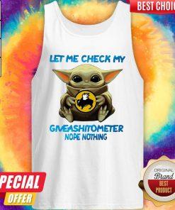 Baby Yoda Hug Buffalo Wild Wings Let Me Check My Giveashitometer Nope Nothing Tank Top