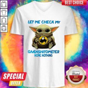 Baby Yoda Hug Buffalo Wild Wings Let Me Check My Giveashitometer Nope Nothing V-neck