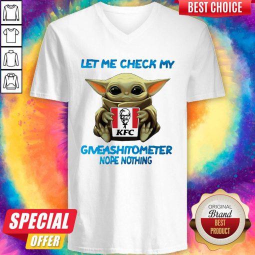 Baby Yoda Hug Kfc Let Me Check My Giveashitometer Nope Nothing V-neck