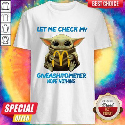 Baby Yoda Hug Mcdonald's Let Me Check My Giveashitometer Nope Nothing Shirt