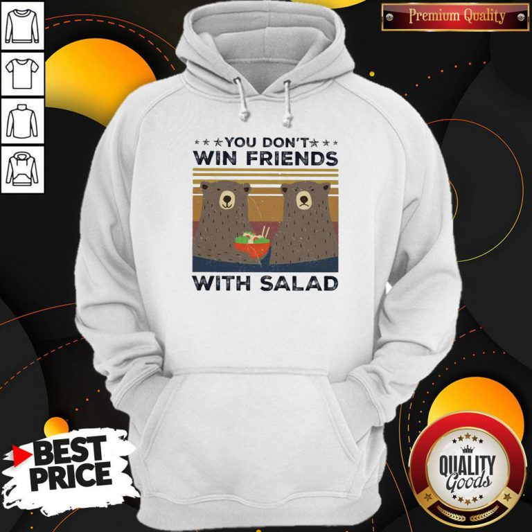 Bear You Don't Win Friends With Salad Vintage Hoodie