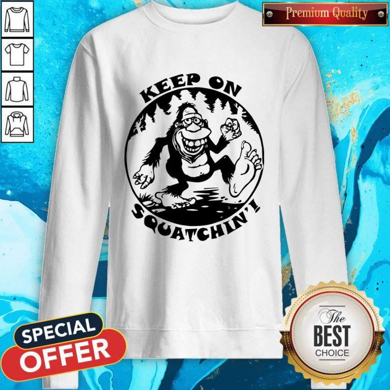 Bigfoot Mouse Pad Keep On Squatchin Sweatshirt
