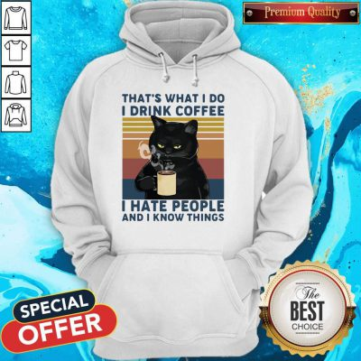 Black Cat That's What I Do I Drink Coffee I Hate People And I Know Things Vintage Hoodie