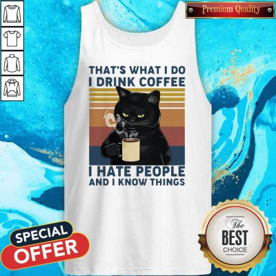 Black Cat That's What I Do I Drink Coffee I Hate People And I Know Things Vintage Tank Top