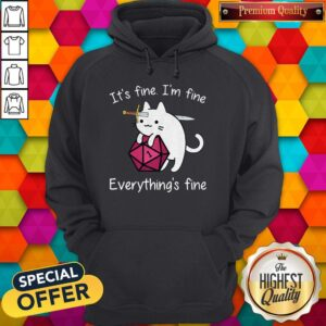 Cat It's Fine I'm Fine Everything's Fine Hoodie