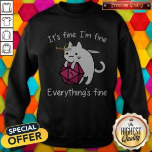 Cat It's Fine I'm Fine Everything's Fine Sweatshirt
