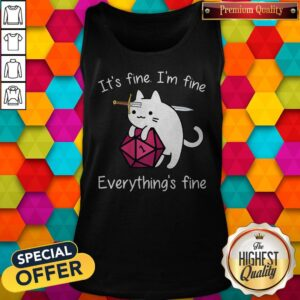 Cat It's Fine I'm Fine Everything's Fine Tank Top