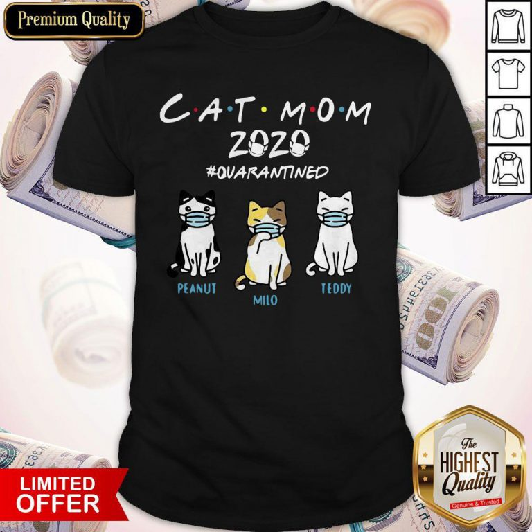 Cat Mom 2020 Quarantined Peanut Milo Teddy Shirt