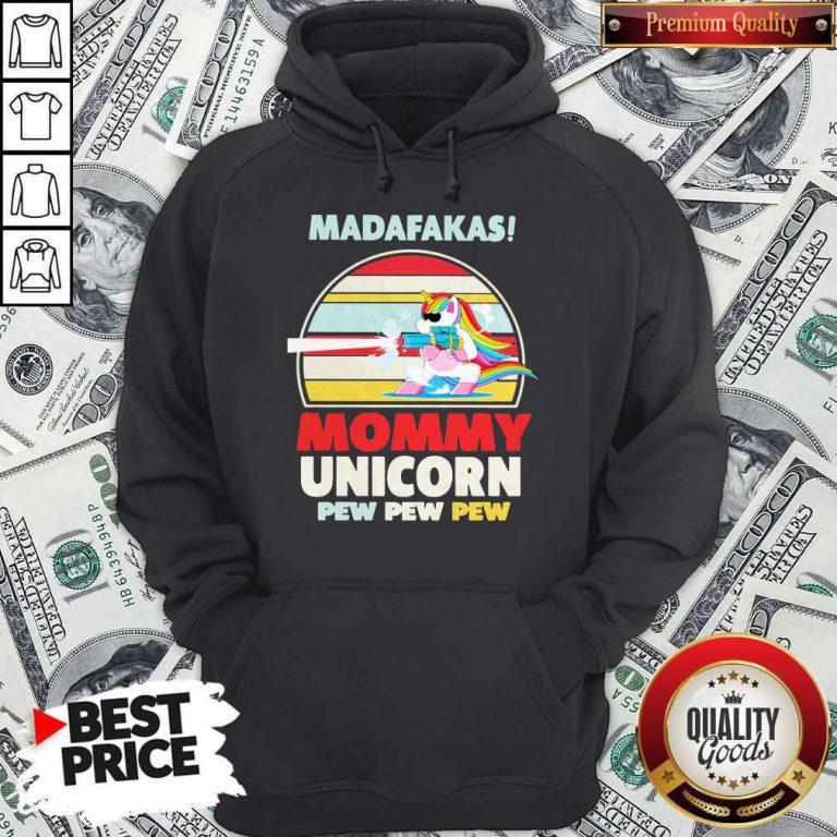 Cute LGBT Baby Unicorn Madafakas Mommy Unicorn Pew Pew Pew Hoodie
