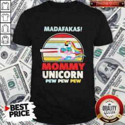 Cute LGBT Baby Unicorn Madafakas Mommy Unicorn Pew Pew Pew Shirt