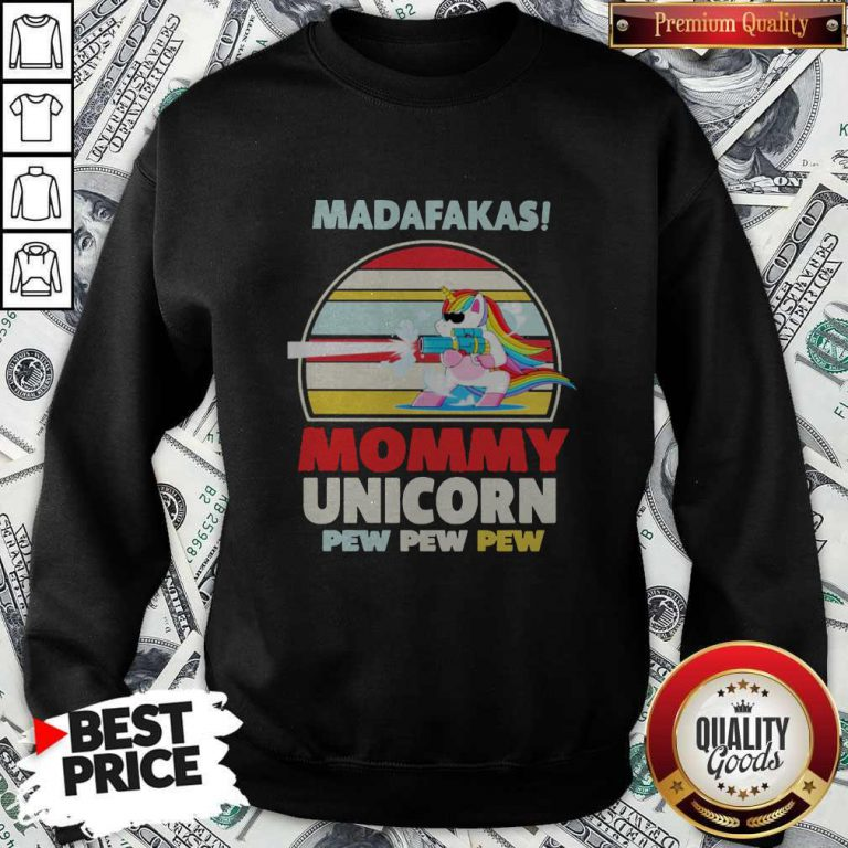 Cute LGBT Baby Unicorn Madafakas Mommy Unicorn Pew Pew Pew Sweatshirt