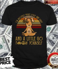 Dog Yoga I'm Mostly Peace Love And Light Vintage Shirt