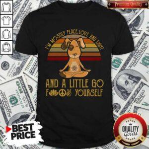 Dog Yoga I'm Mostly Peace Love And Light Vintage Shirt