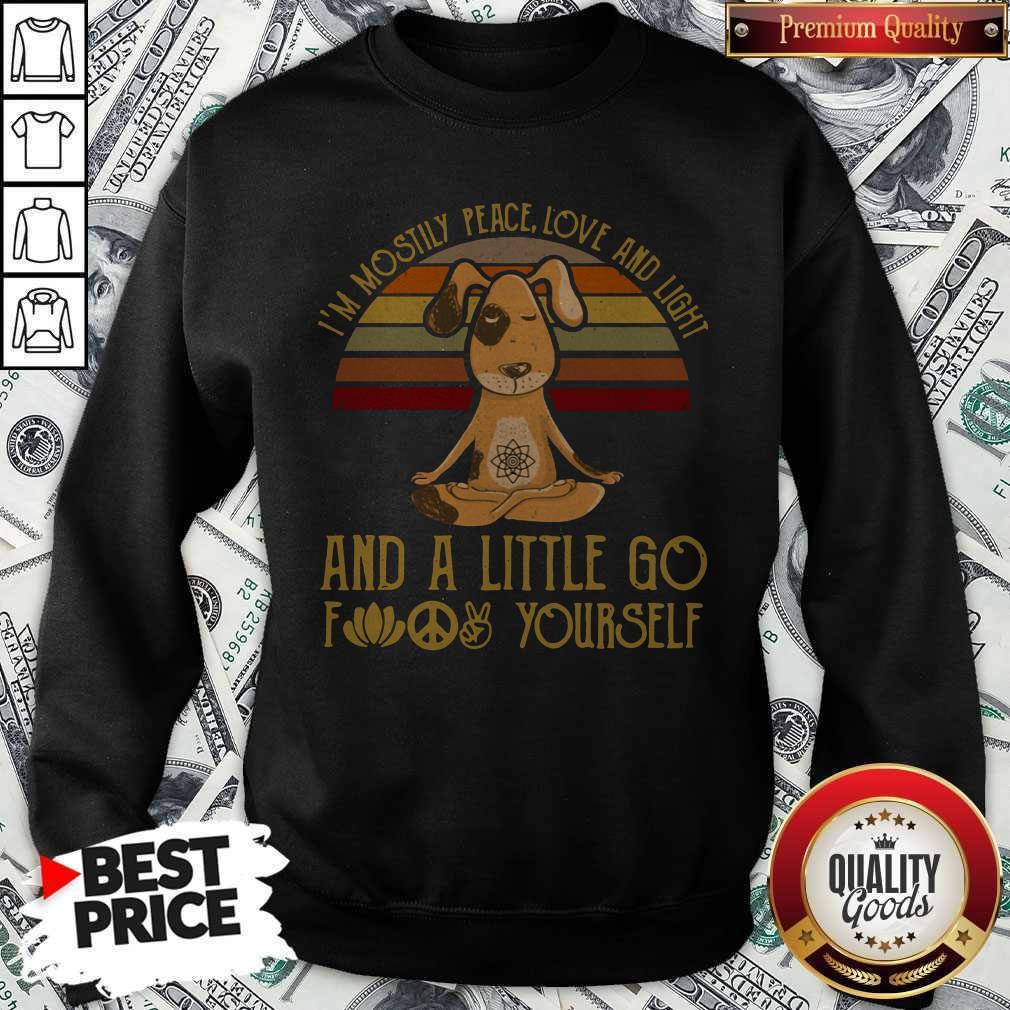 Dog Yoga I'm Mostly Peace Love And Light Vintage Sweatshirt