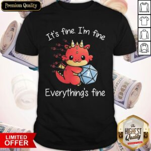 Dragon One More Roll It_S Fine I'm Fine Everything's Fine Shirt