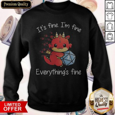 Dragon One More Roll It_S Fine I'm Fine Everything's Fine Sweatshirt