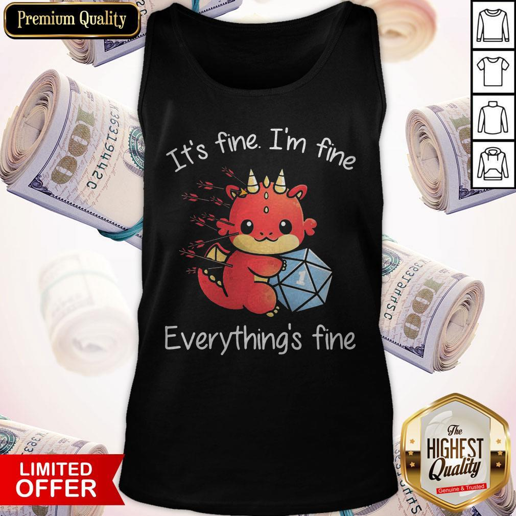 Dragon One More Roll It_S Fine I'm Fine Everything's Fine Tank Top