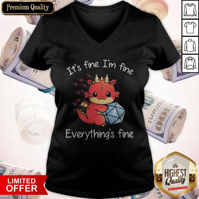Dragon One More Roll It_S Fine I'm Fine Everything's Fine V-neck
