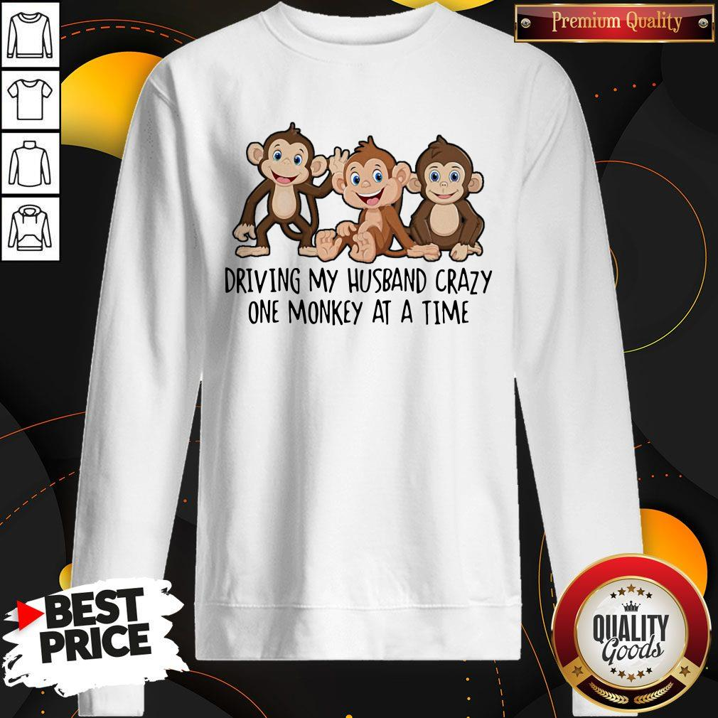 Driving My Husband Crazy One Monkey At A Time Cute Sweatshirt