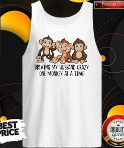 Driving My Husband Crazy One Monkey At A Time Cute Tank Top