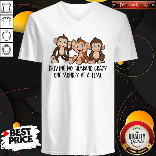 Driving My Husband Crazy One Monkey At A Time Cute V-neck