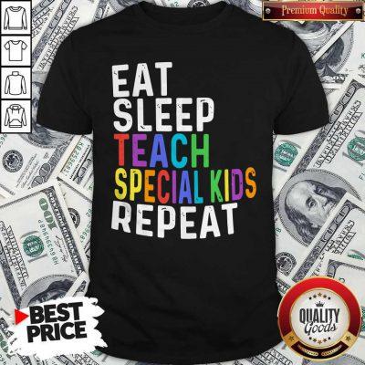Eat Sleep Teach Special Kids Repeat Shirt