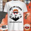 Get In Loser Were Seizinuction Vintage Shirt