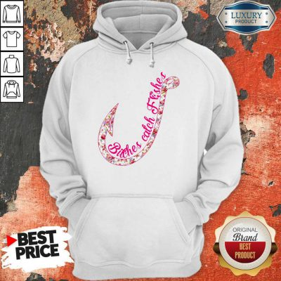 Good Bitches Catch Fishes Hoodie
