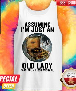 Gramophone Music Assuming I'm Just An Old Lady Was Your First Mistake Tank Top