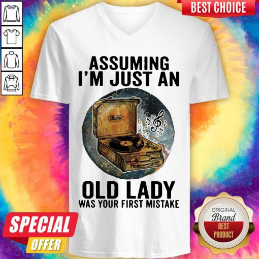 Gramophone Music Assuming I'm Just An Old Lady Was Your First Mistake V-neck