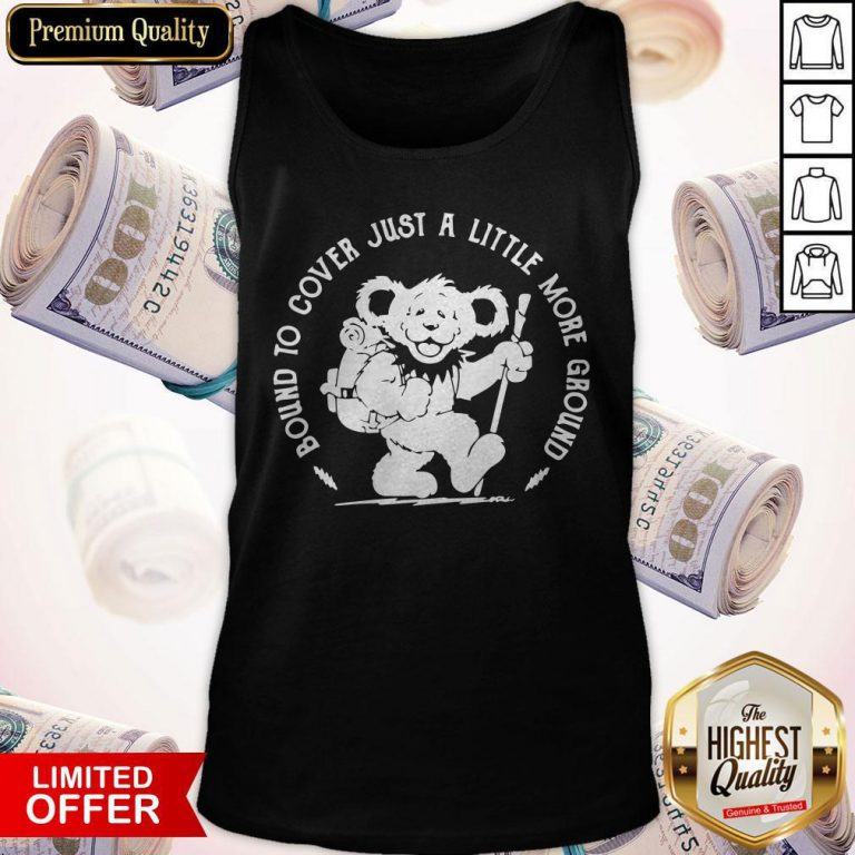 Grateful Dead Bear Bound To Cover Just A Little More Ground Tank Top