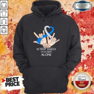 Hand Heart In This Family No One Fights Alone Hoodie