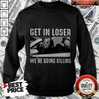 Happy Halloween Get In Loser We're Going Killing Sweatshirt