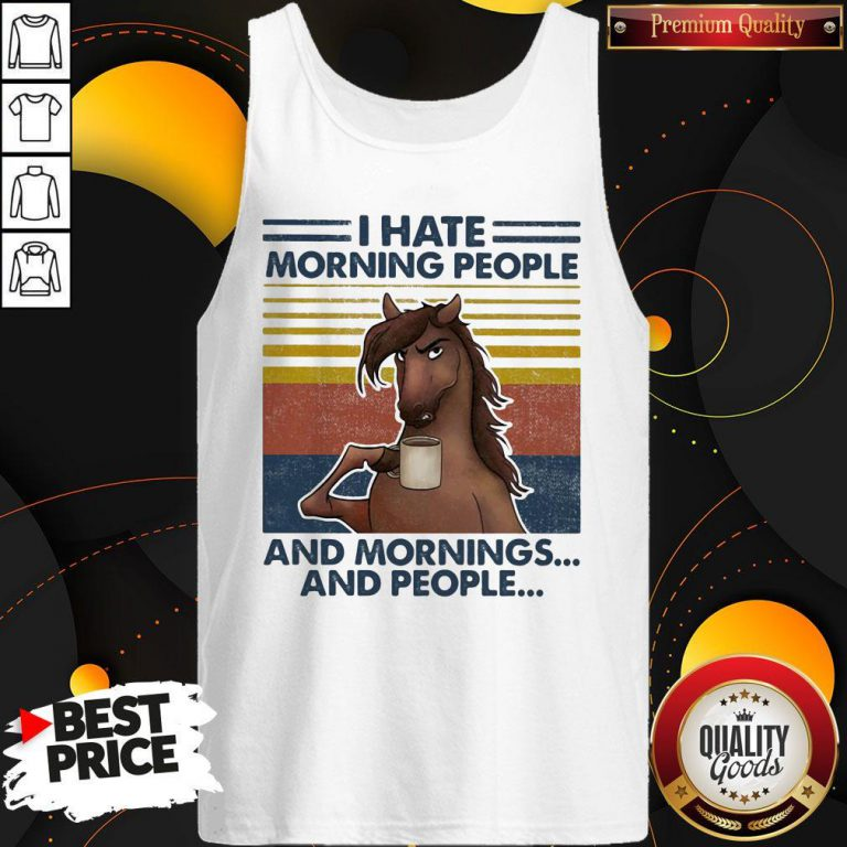 Horses Drinking Coffee I Hate Morning People And Mornings And People Vintage Tank Top